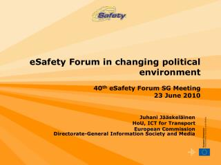 eSafety Forum in changing political environment   40 th  eSafety Forum SG Meeting 23 June 2010