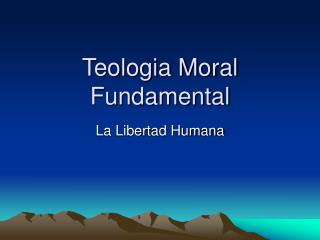 Teologia Moral Fundamental