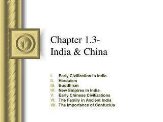 Chapter 1.3- India & China