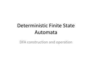 Deterministic Finite State Automata