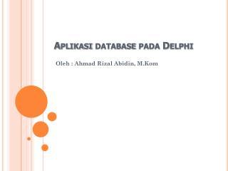 Aplikasi  database  pada  Delphi