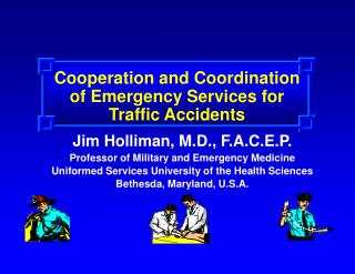 Cooperation and Coordination of Emergency Services for Traffic Accidents