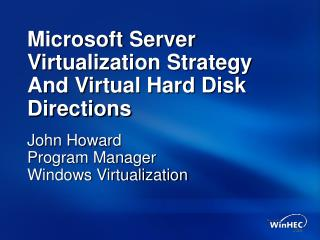 Microsoft Server Virtualization Strategy And Virtual Hard Disk Directions