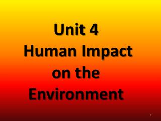 Unit 4  Human Impact on the Environment