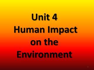 Unit 4  Human Impact on the Environment