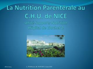La Nutrition Parentérale au C.H.U. de NICE Unité Supports Nutrition Hôpital de L'Archet 2