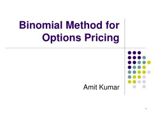 Binomial Method for Options Pricing