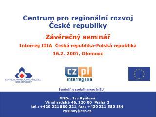 Centrum pro regionální rozvoj  České republiky Závěrečný seminář