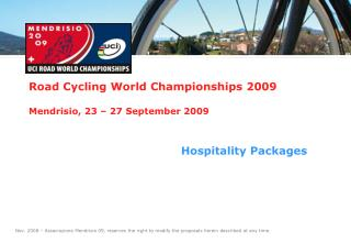 Road Cycling World Championships 2009 Mendrisio, 23 – 27 September 2009
