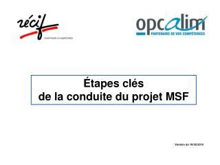 �tapes cl�s  de la conduite du projet MSF