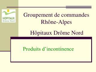 Groupement de commandes Rhône-Alpes Hôpitaux Drôme Nord