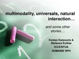 multimodality, universals, natural interaction…