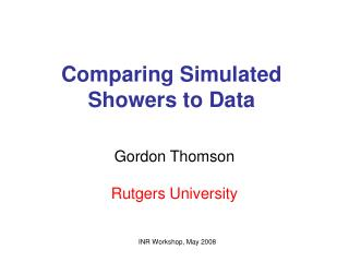 Comparing Simulated Showers to Data
