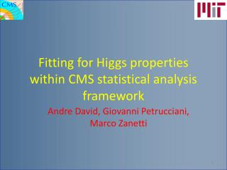 Fitting for Higgs properties within CMS statistical analysis framework