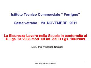 """Istituto Tecnico Commerciale """" Ferrigno"""" Castelvetrano    23  NOVEMBRE  2011"""