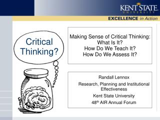 Making Sense of Critical Thinking: What Is It?  How Do We Teach It?  How Do We Assess It?