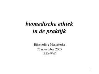 biomedische ethiek  in de praktijk