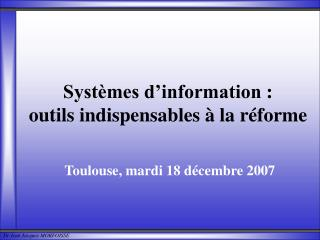 Syst�mes d�information�: outils indispensables � la r�forme