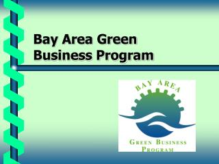 Bay Area Green  Business Program