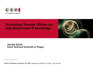 Technology Transfer Offices can help disseminate IP knowledge