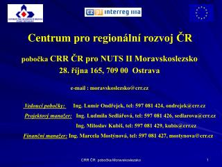 pobočka CRR ČR pro NUTS II Moravskoslezsko  28. října 165, 709 00  Ostrava