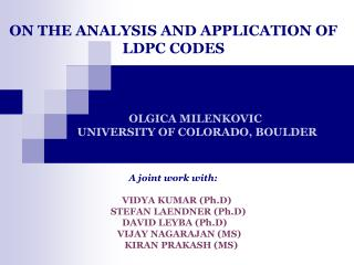 ON THE ANALYSIS AND APPLICATION OF LDPC CODES