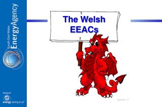 The Welsh EEACs