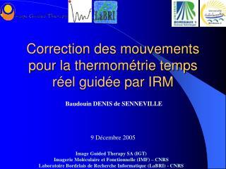 Correction des mouvements pour la thermométrie temps réel guidée par IRM