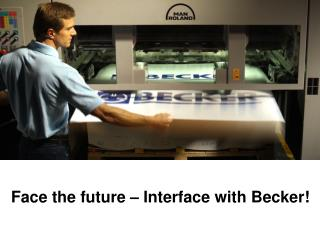 Face the future – Interface with Becker!
