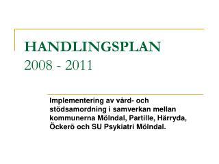 HANDLINGSPLAN 2008 - 2011