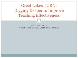 Great Lakes TURN:  Digging Deeper to Improve Teaching Effectiveness