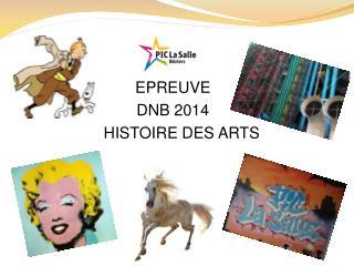EPREUVE     DNB 2014     HISTOIRE DES ARTS