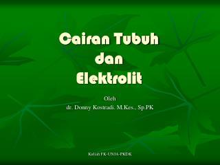 Cairan Tubuh  dan  Elektrolit