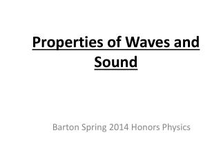 Properties of Waves and  Sound