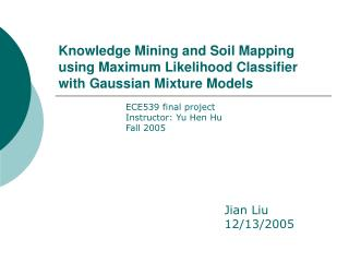 Knowledge Mining and Soil Mapping using Maximum Likelihood Classifier with Gaussian Mixture Models