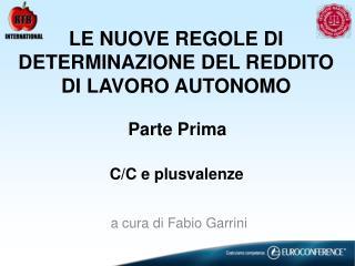 LE NUOVE REGOLE DI DETERMINAZIONE DEL REDDITO DI LAVORO AUTONOMO
