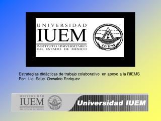 Estrategias did�cticas de trabajo colaborativo  en apoyo a la RIEMS