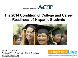 The 2014 Condition of College  and  Career Readiness  of  Hispanic Students