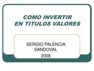COMO INVERTIR EN TITULOS VALORES