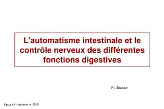 L automatisme intestinale et le contr le nerveux des diff rentes  fonctions digestives