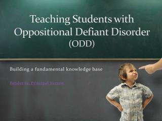 Teaching Students with Oppositional Defiant Disorder  (ODD)