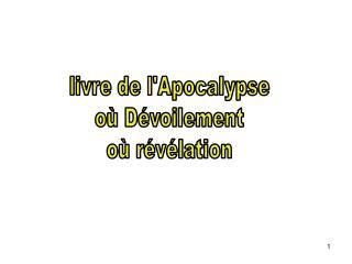 livre de l'Apocalypse où Dévoilement où révélation