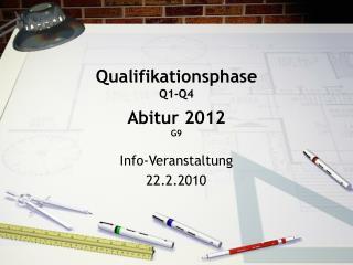 Qualifikationsphase  Q1-Q4 Abitur 2012 G9