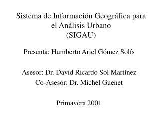 Sistema de Información Geográfica para el Análisis Urbano (SIGAU)