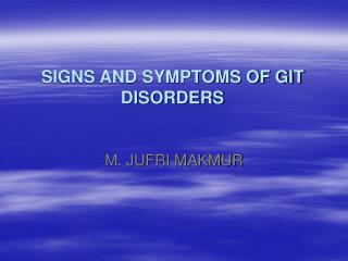 SIGNS AND SYMPTOMS OF GIT DISORDERS