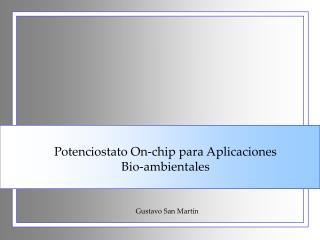 Potenciostato On-chip para Aplicaciones Bio-ambientales