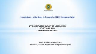 Saber Hossain Chowdhury MP,  President, GLOBE International (Bangladesh Chapter)