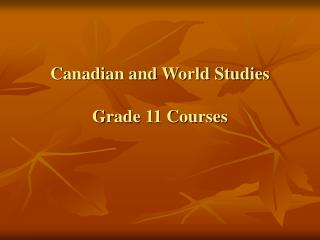 Canadian and World Studies Grade 11 Courses