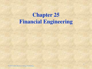 Chapter 25 Financial Engineering