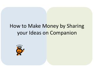 How to Make Money by Sharing your Ideas on Companion
